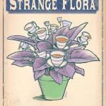 Strange Flora